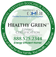 Healthy Green Living Certification shows that your home's air quality is healthy through Proactive Annual EcoCheck Inspections